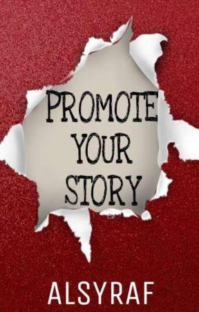 PROMOTE YOUR STORY [HIATUS] by ALSYRAF