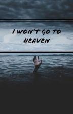 I Won't Go To Heaven - $crim - by laur_tay98