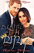 Behind The Ring : A Prince Harry and Meghan Markle Story by Blank-F