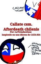 Cállate csm. | Afterdeath chilenis by LaViciadaASans