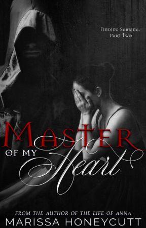 Master of My Heart: Finding Sabrina Part 2 by MarissaHoneycutt