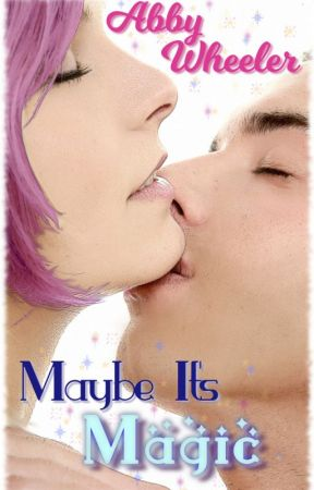 Maybe It's Magic [preview] by AbbyWheelerRomance