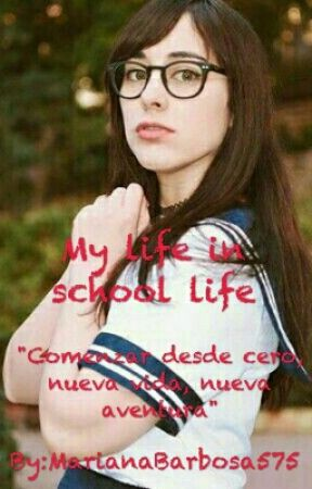 My Life In School Life by MarianaBarbosa575