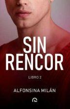 Sin Rencor   COMPLETA by AlfonsinAMilan