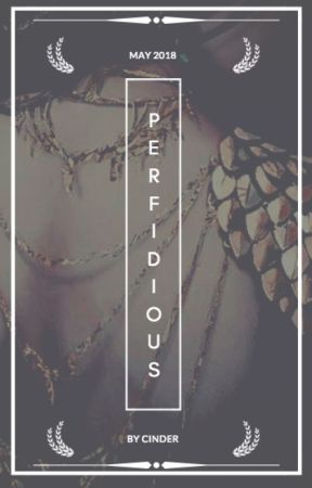 Perfidious by CinderPuppyEyes