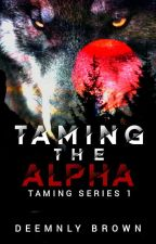 Taming The Alpha by DeeMLeeBrown
