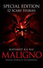 Book 1: Maligno, 12 Stories by iansumagaysay