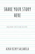 SHARE YOUR STORY HERE by NatashaLee16