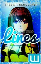 Lines (PART1 From Other WATTPAD Stories) by TheCatIsLollipop