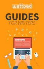GUIDES FOR WRITERS (COMPLETED) by chaotic_mind_writes