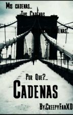 Cadenas by CreppyFangirlXD
