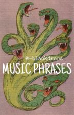 [ music phrases ] by -blackdrops