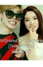 Girlfriend Or Bestfriend||Jimin × Irene FF||Completed√ by ParkJimin629