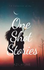One Shot Stories by Azi_6nine