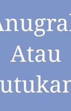 Anugrah Atau Kutukan? by Liliana_Pelangi