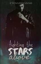 Fighting The Stars Above (Zarry) by Worthy_Me