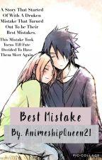 Best Mistake (Sasusaku fan fiction Modern Au) by AnimeshipQueen21