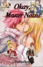 Okay, Master Natsu || NaLu FF ✔️ by Anime_Star_Shipper01