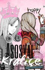 ASOSYAL KRALİÇE by MickeySweet