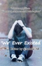 'We' Ever Existed by luthfia_AF