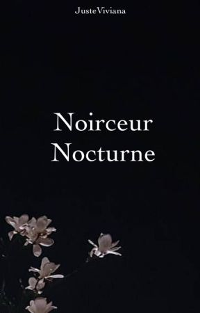 Noirceur Nocturne by JusteViviana
