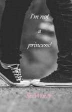 I'm not a princess! by SixWriter