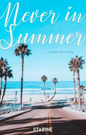 Never In Summer by Starine