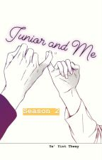 Junior and Me (Season 2) [Completed] by yeyint1913