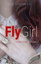FlyGirl - The First Edition by LizCharnes