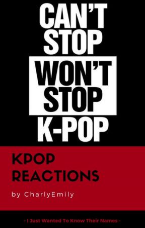 KPop Reactions by CharlyEmily