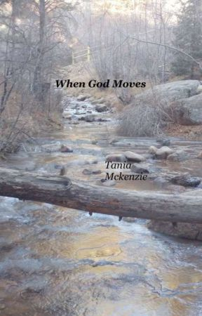 When God Moves - 3: Praying For A Miracle  - Wattpad