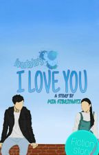 Hubby I LOVE YOU ! [PERBAIKAN]  #Wattys2018 by miaf19