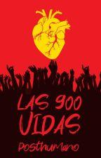 Las novecientas vidas by Posthumano