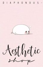 Aesthetic Shop ➺ OPEN  by diaphonous-