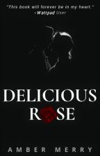 Delicious Rose (18+) by AmberMerryQ
