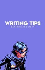 WRITING TIPS by batfamilysociety