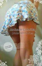 Amizade Colorida - prazer sem limites by GilAmarChiappa