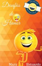 Desafíos de Humor by MaryEstuardo2112