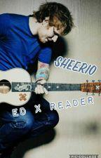 Sheerio (Ed Sheeran X Reader) by -Galaxy_Panda-