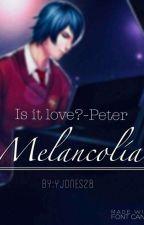 ○Melancolía○➵is it love?•Peter by YJones28