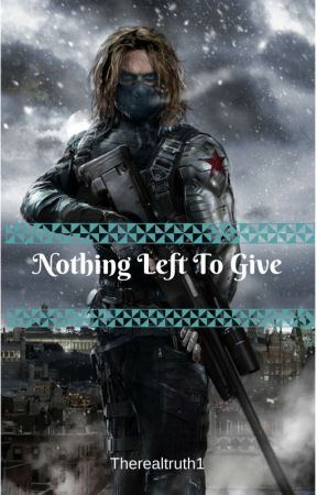 (Bucky Barnes x Reader) Nothing left to give by Therealtruth1