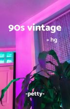 90s vintage » hg by -petty-