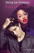 Being His Pretend Black Girlfriend (BWWM) by FbDope