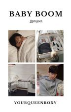 BABY BOOM - jjproject by yourqueenroxy