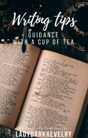 Writing Tips & Guidance by DarkRevelryQueen