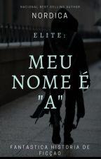 """Elite: Meu Nome é """"A"""" by sad3anonima"""