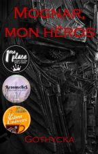 Mognar, mon héros by Gothycka