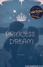 PRINCESS DREAM by Dreamusiclove