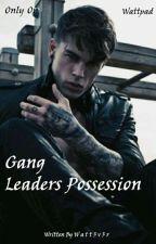 Gang Leaders Possession  by Watt3v3r