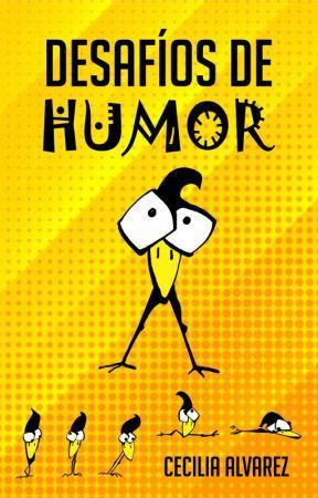 Desafíos de Humor by Ceci-all
